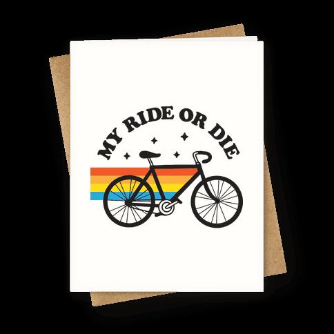 My Ride Or Die Bicycle Greeting Card