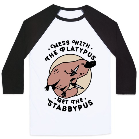 Mess With The Platypus Get the Stabbypus Baseball Tee
