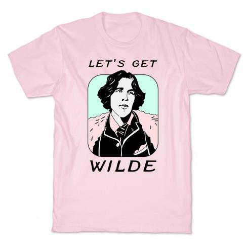 Let's Get Wilde (Oscar Wilde) T-Shirt