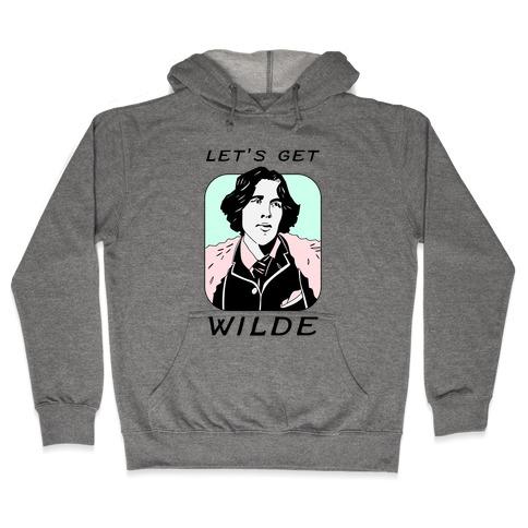 Let's Get Wilde (Oscar Wilde) Hooded Sweatshirt
