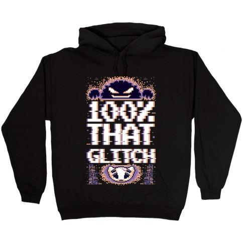 100% That Glitch Hooded Sweatshirt