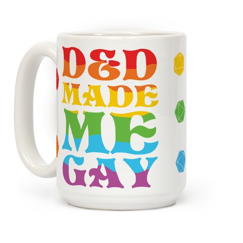 D&D Made Me Gay Coffee Mug