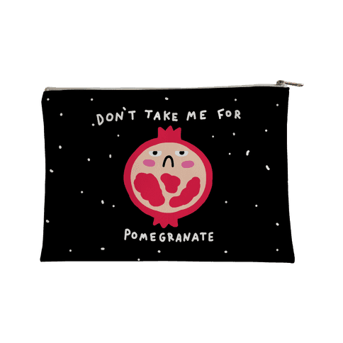 Don't Take Me For Pomegranate Accessory Bag