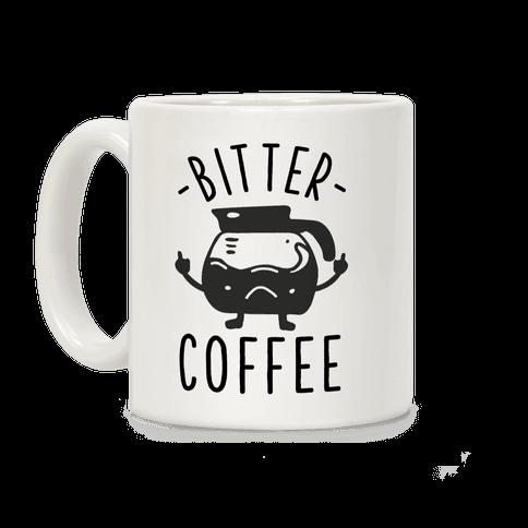 Bitter coffee Coffee Mug