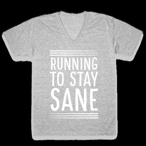 Running To Stay Sane V-Neck Tee Shirt