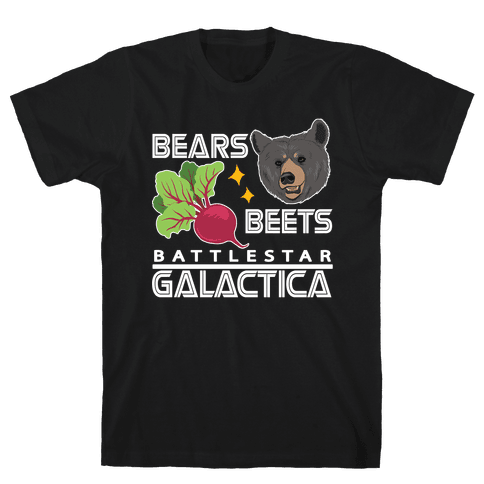 Bears. Beets. Battlestar Galactica.  Mens T-Shirt