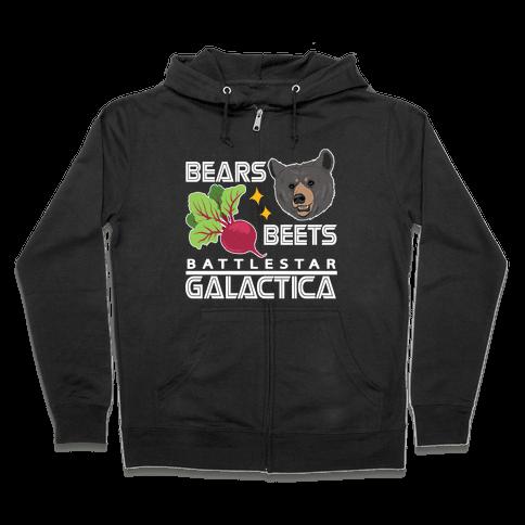 Bears. Beets. Battlestar Galactica.  Zip Hoodie