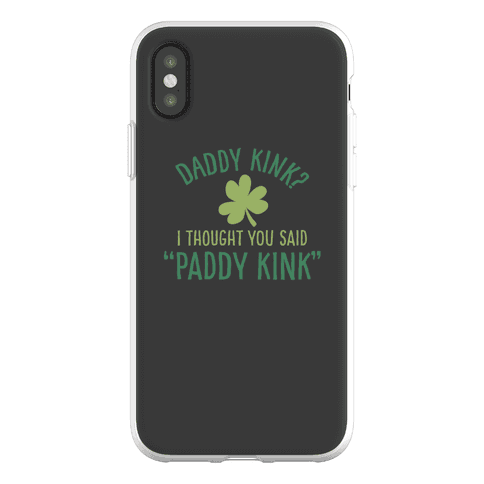 "Daddy Kink? I Thought You Said ""Paddy Kink!"" Phone Flexi-Case"