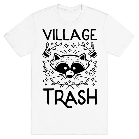 Village Trash T-Shirt
