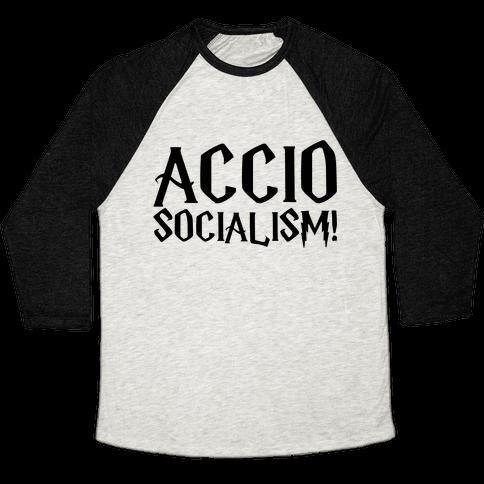 Accio Socialism Parody Baseball Tee
