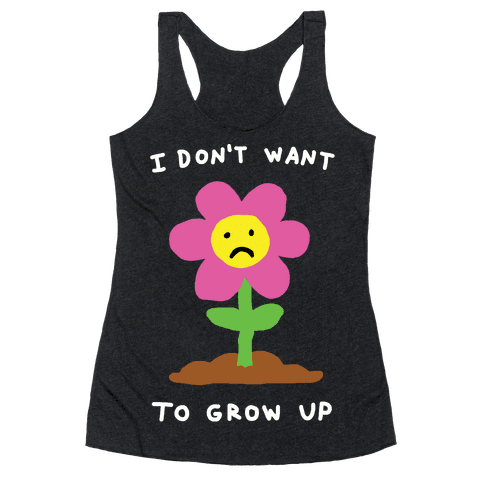 I Don't Want To Grow Up Flower Racerback Tank Top
