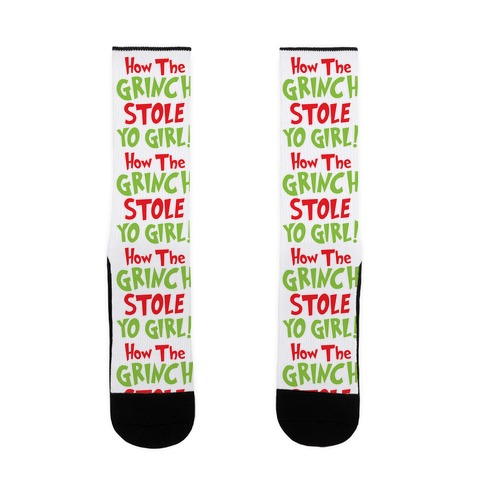 How The Grinch Stole Yo Girl! Sock