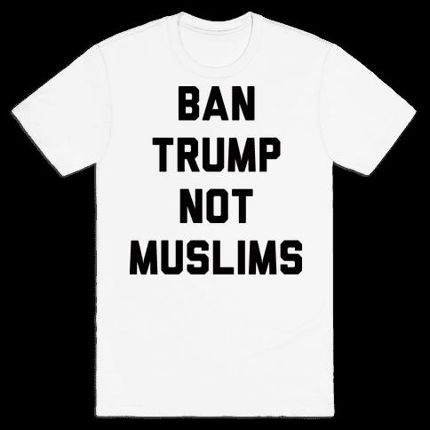 Ban Trump Not Muslims Mens T-Shirt