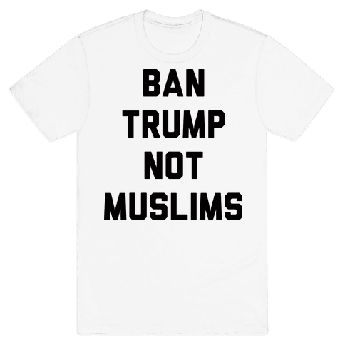 Ban Trump Not Muslims Mens T-Shirt