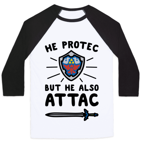 He Protec But He Also Attac Link Parody Baseball Tee