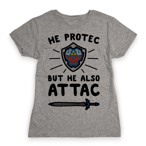 He Protec But He Also Attac Link Parody Womens T-Shirt