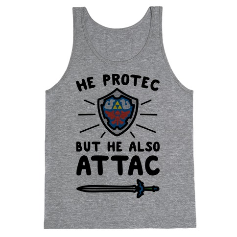 He Protec But He Also Attac Link Parody Tank Top