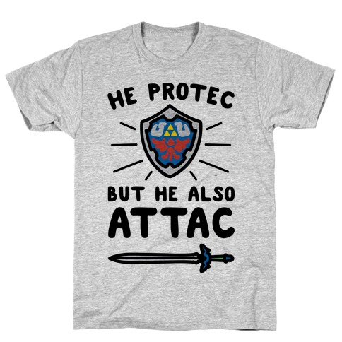 He Protec But He Also Attac Link Parody Mens T-Shirt