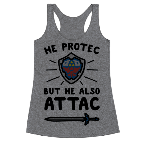 He Protec But He Also Attac Link Parody Racerback Tank Top