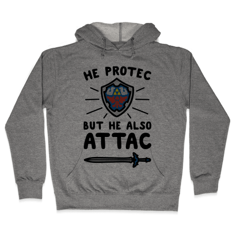 He Protec But He Also Attac Link Parody Hooded Sweatshirt