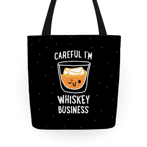 Careful I'm Whiskey Business Tote