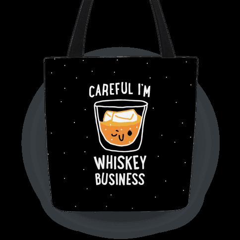 Careful I'm Whiskey Business Tote