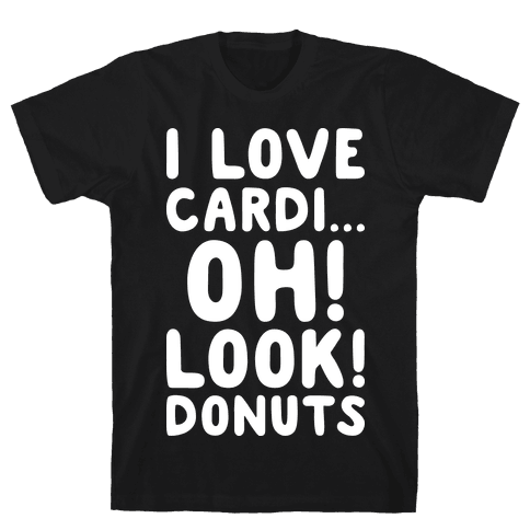I Love Cardi...Oh! Look! Donuts (White) Mens T-Shirt