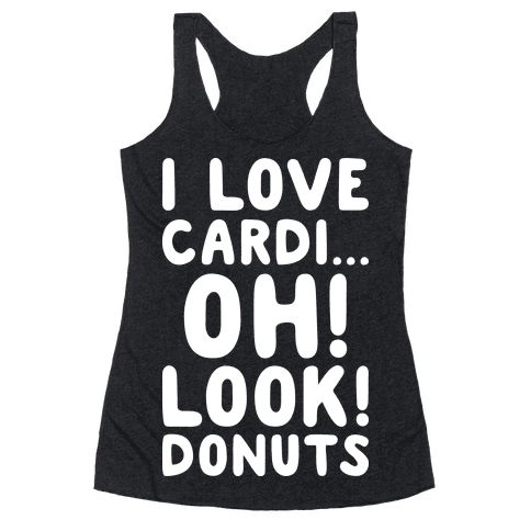 I Love Cardi...Oh! Look! Donuts (White) Racerback Tank Top
