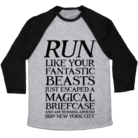 Run Like Your Fantastic Beasts Just Escaped Baseball Tee