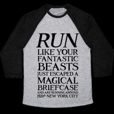 Run Like Your Fantastic Beasts Just Escaped Baseball Tee