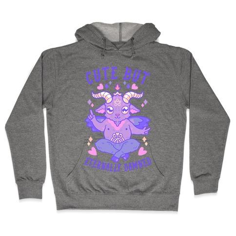 Cute But Eternally Damned Hooded Sweatshirt