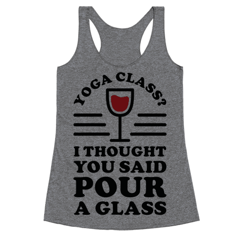 Yoga Class I Thought You Said Racerback Tank Top