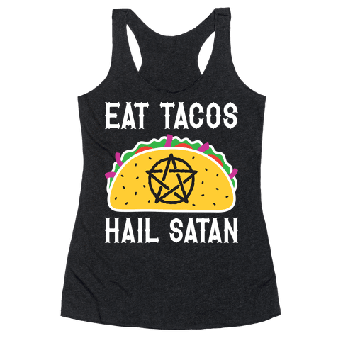 Eat Tacos Hail Satan Racerback Tank Top
