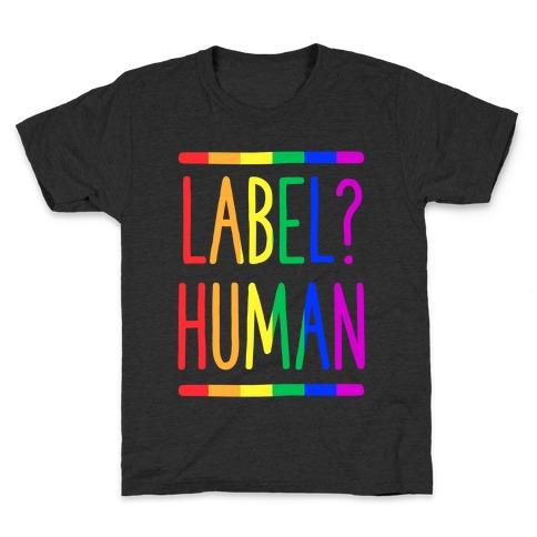Label? Human Gay Pride Kids T-Shirt