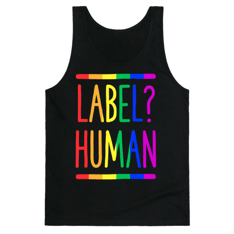Label? Human Gay Pride Tank Top