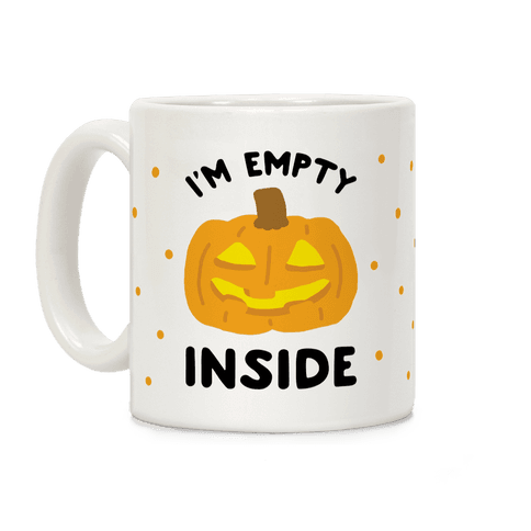 I'm Empty Inside Pumpkin Coffee Mug
