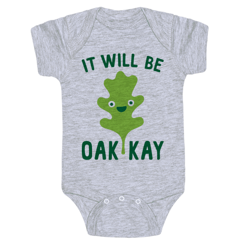 It Will Be Oakkay Leaf Baby Onesy