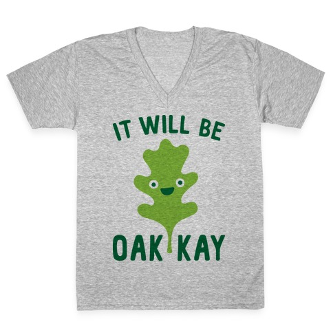 It Will Be Oakkay Leaf V-Neck Tee Shirt