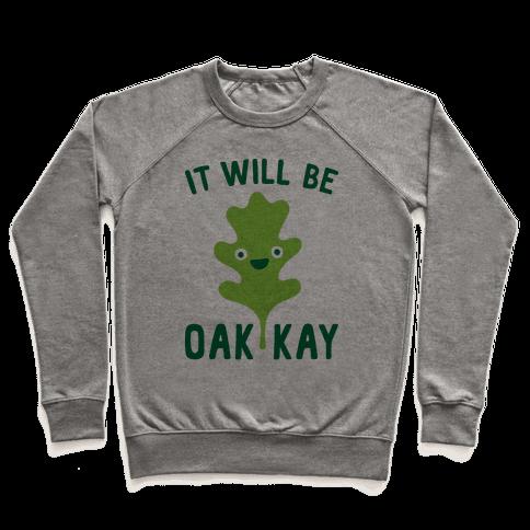 It Will Be Oakkay Leaf Pullover