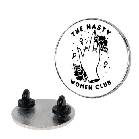 The Nasty Woman Club Pin