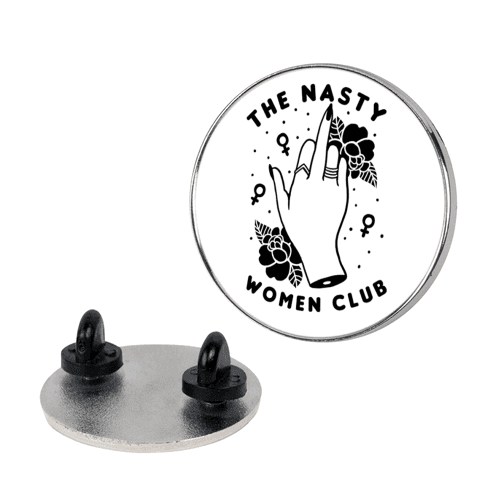 The Nasty Woman Club pin