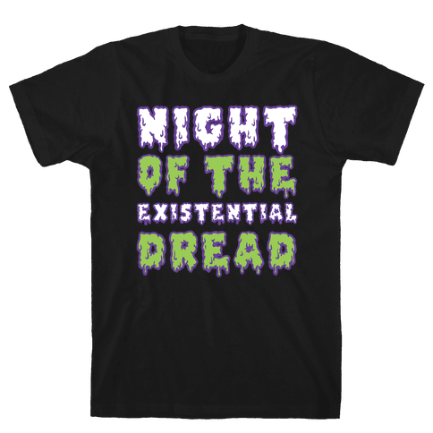 Night of the Existential Dread Mens/Unisex T-Shirt