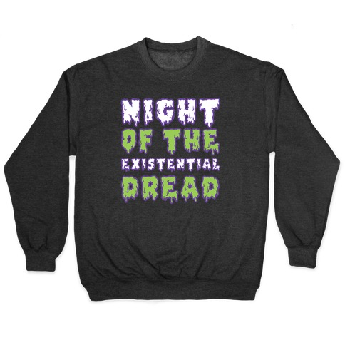 Night of the Existential Dread Pullover