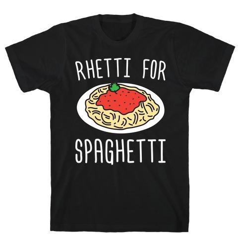 Rhetti For Spaghetti T-Shirt