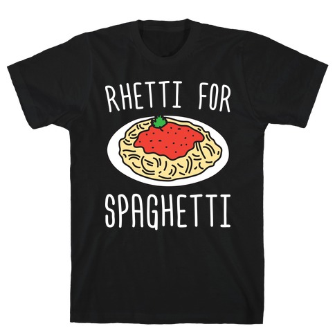 Rhetti For Spaghetti Mens T-Shirt
