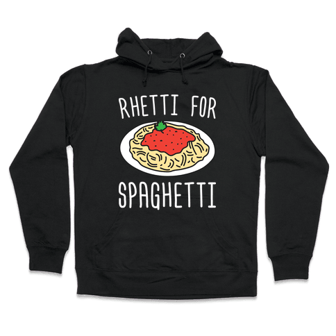 Rhetti For Spaghetti Hooded Sweatshirt
