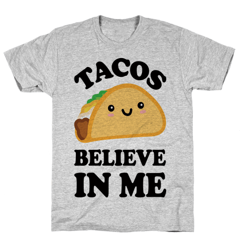 Tacos Believe In Me Mens T-Shirt