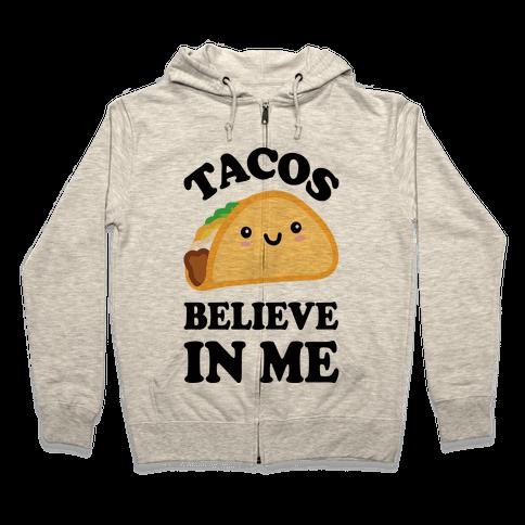 Tacos Believe In Me Zip Hoodie