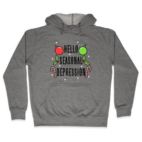 Hello Seasonal Depression Hooded Sweatshirt