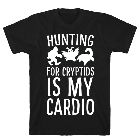 Hunting for Cryptids is my Cardio Mens T-Shirt